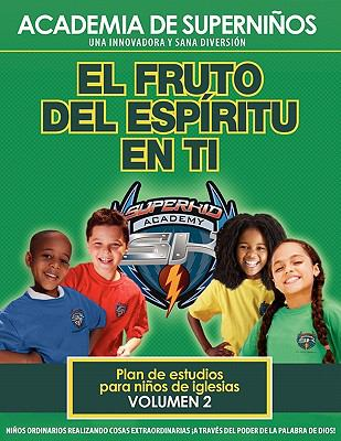 Ska Spanish Curriculum Volume 2 - The Fruit of the Spirit in You 9781604631104
