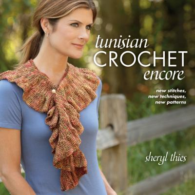 Tunisian Crochet Encore 9781604682250