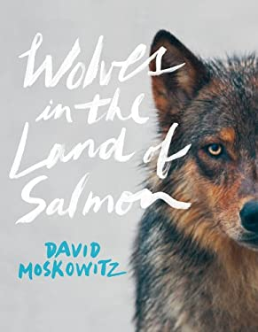 Wolves in the Land of Salmon 9781604692273
