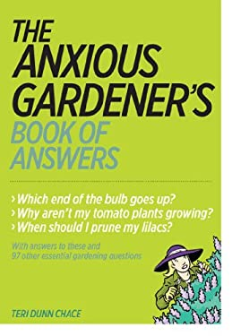 The Anxious Gardener's Book of Answers 9781604692358
