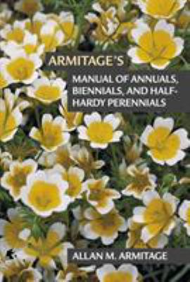 Armitage's Manual of Annuals, Biennials, and Half-Hardy Perennials 9781604694284