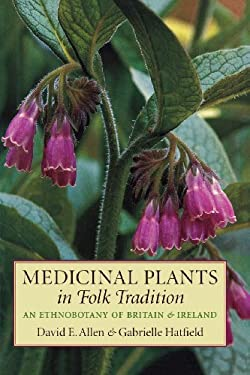 Medicinal Plants in Folk Tradition 9781604694291