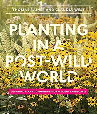 Planting in a Post-Wild World: Designing Plant Communities for Resilient Landscapes as book, audiobook or ebook.