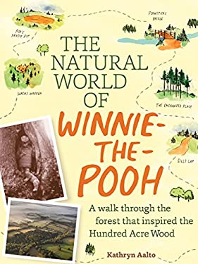 World of Winnie-The-Pooh : Exploring the Magical Landscapes of the Hundred Acre Wood