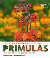 The Plant Lover's Guide to Primulas (The Plant Lover's Guides) 23205943