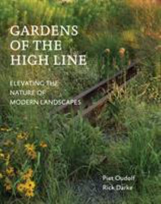Gardens of the High Line: Elevating the Nature of Modern Landscapes
