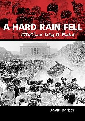 A Hard Rain Fell: Sds and Why It Failed 9781604738551