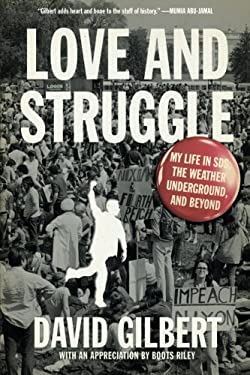 Love and Struggle: My Life in Sds, the Weather Underground, and Beyond 9781604863192