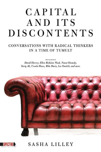 Capital and Its Discontents: Conversations with Radical Thinkers in a Time of Tumult 9781604863345