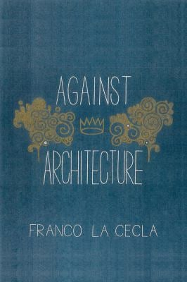 Against Architecture 9781604864069