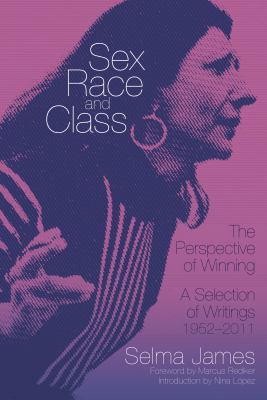 Sex, Race and Class-The Perspective of Winning: A Selection of Writings 1952-2011 9781604864540