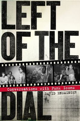 Left of the Dial: Conversations with Punk Icons 9781604866414