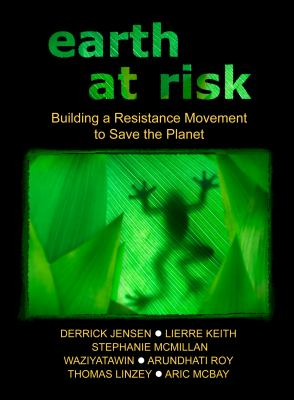 Earth at Risk: Building a Resistance Movement to Save the Planet 9781604866889