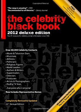 The Celebrity Black Book 2012: Over 60,000+ Accurate Celebrity Addresses for Autographs, Charity Donations, Signed Memorabilia, Celebrity Endorsement 9781604870091