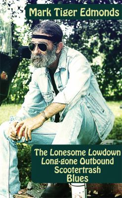 The Lonesome Lowdown Long-Gone Outbound Scootertrash Blues 9781604890822