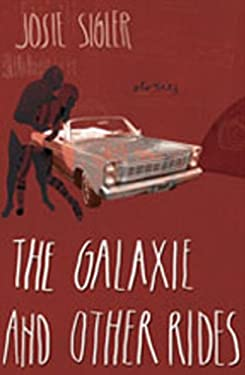The Galaxie and Other Rides 9781604890976