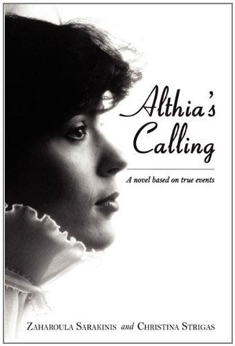 Althia's Calling: A Novel Based on True Events 9781604945515