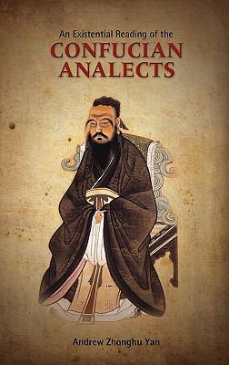 An Existential Reading of the Confucian Analects 9781604977530