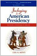Jockeying for the American Presidency: The Political Opportunism of Aspirants 9781604977806