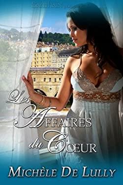 Affairs of the Heart: Les Affaires Du Coeur 9781605049342