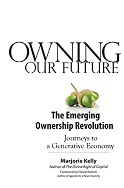 Owning Our Future: The Emerging Ownership Revolution 9781605093109
