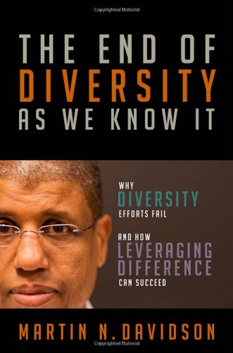The End of Diversity as We Know It: Why Diversity Efforts Fail and How Leveraging Difference Can Succeed 9781605093437