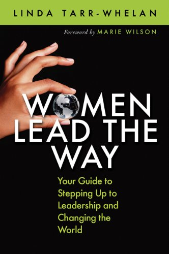 Women Lead the Way: Your Guide to Stepping Up to Leadership and Changing the World 9781605098739