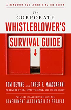 The Corporate Whistleblower's Survival Guide: A Handbook for Committing the Truth 9781605099866