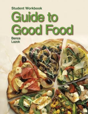 Guide to Good Food: Student Workbook 9781605251530