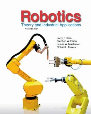 Robotics: Theory and Industrial Applications - 2nd Edition