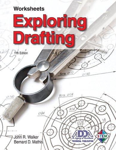 Exploring Drafting: Worksheets 9781605254067