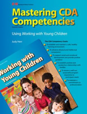 Mastering Cda Competencies Using Working with Young Children 9781605254456