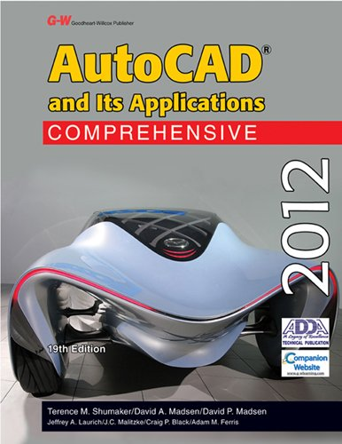 AutoCAD and Its Applications Comprehensive 2012 9781605255651