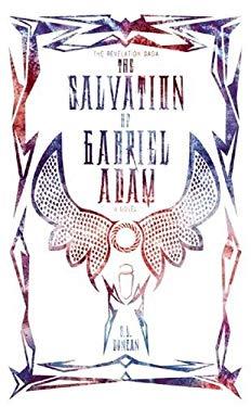 The Salvation of Gabriel Adam (The Revelation Saga)