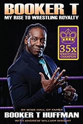 Booker T: My Rise To Wrestling Royalty 22468024