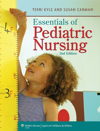 Essentials of Pediatric Nursing 9781605470283