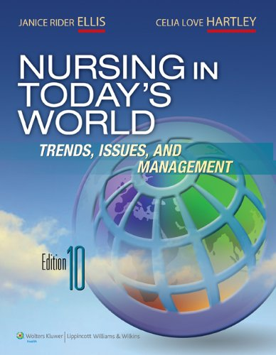 Nursing in Today's World: Trends, Issues, and Management [With Access Code] 9781605477077