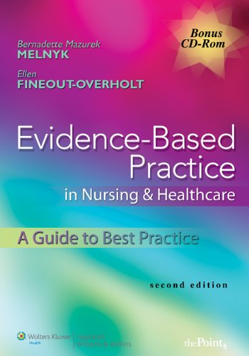 Evidence-Based Practice in Nursing & Healthcare: A Guide to Best Practice [With CDROM and Access Code]
