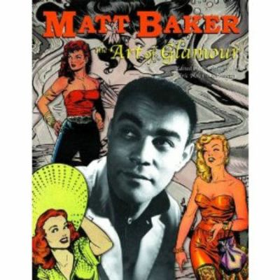Matt Baker: The Art of Glamour