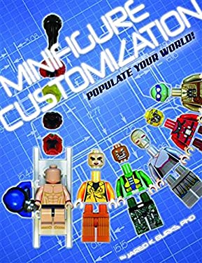 Minifigure Customization: Populate Your World! 9781605490335