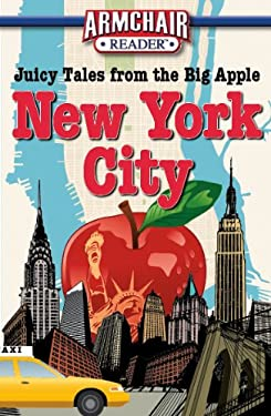Armchair Reader: New York City: Juicy Tales from the Big Apple 9781605539157