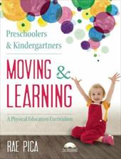 Preschoolers and Kindergartners Moving and Learning: A Physical Education Curriculum (Moving & Learning) 23051515