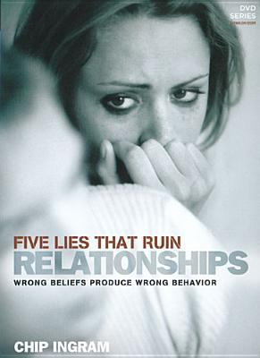 Five Lies That Ruin Relationships: Wrong Beliefs Produce Wrong Behavior 9781605930152