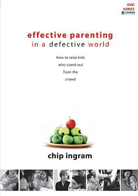 Effective Parenting in a Defective World DVD with 1 Study Guide: How to Raise Kids Who Stand Out from the Crowd