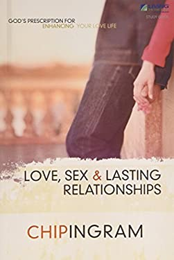 Love, Sex and Lasting Relationships Study Guide: God's Prescription for Enhancing Your Love Life 9781605930312