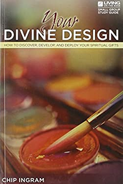 Your Divine Design Study Guide: How to Discover, Develop, and Deploy Your Spiritual Gifts