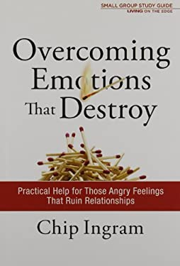 Overcoming Emotions That Destroy Study Guide: Practical Hlep for Those Angry Feelings That Ruin Relationships 9781605931180