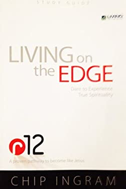 R12 Living on the Edge Study Guide: Dare to Experience True Spirituality 9781605931210