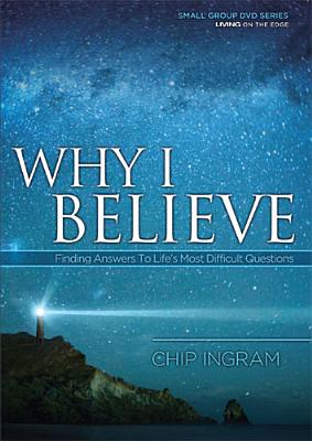 Why I Believe DVD with 1 Study Guide: Finding Answers to Life's Most Difficult Questions 9781605931265