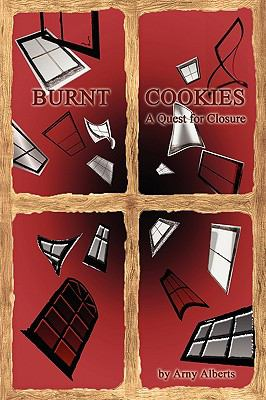 Burnt Cookies: A Quest for Closure 9781605942100